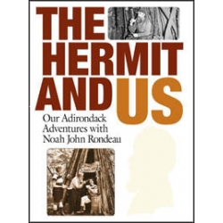 The Hermit and Us: Our Adventures with Noah John Rondeau - Paperback
