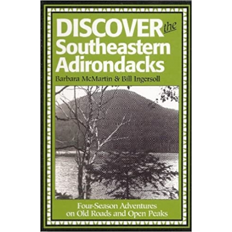 Discover the Southeastern Adirondacks: Four-Season Adventures on Old Roads and Open Peaks