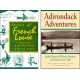 Adirondack Adventures and Adirondack French Louie together for one low price