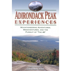 "Adirondack Peak Experiences: Mountaineering Adventures, Misadventures, and the Pursuit of ""The 46"""