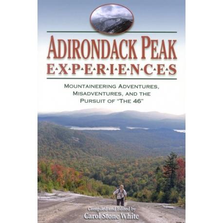 "Adirondack Peak Experiences: Mountaineering Adventures, Misadventures, and the Pursuit of ""The 46"""