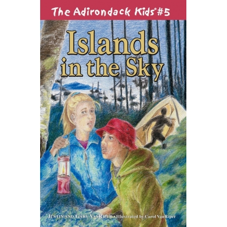 The Adirondack Kids 5  Islands in the Sky