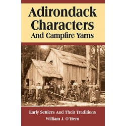 Adirondack Characters and Campfire Yarns: Early Settlers and Their Traditions