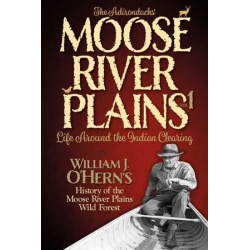 The Adirondacks' - Moose River Plains Vol. 1 - Life Around the Indian Clearing - Paperback