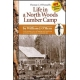 Life in a North Woods Lumber Camp - Paperback
