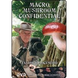 Taylor Lockwood's Macro Mushroom Confidential DVD